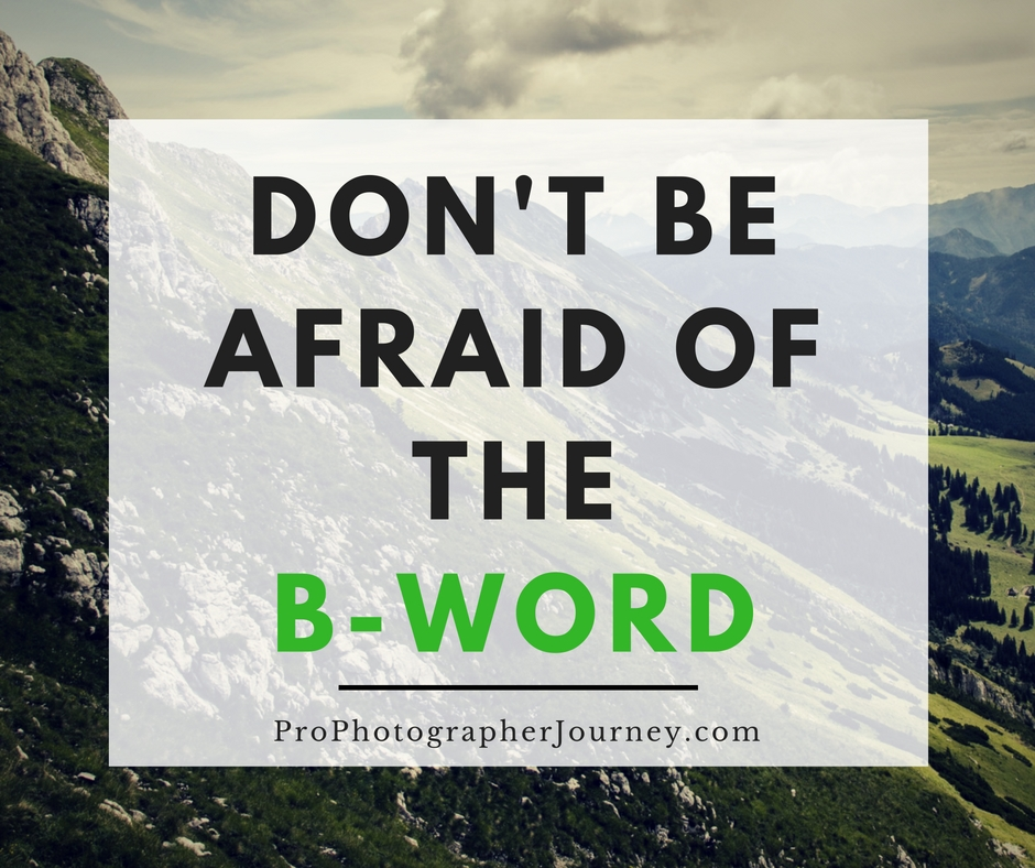 dont-be-afraid-of-the-b-word