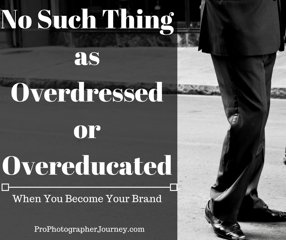 overdressed/overeducated