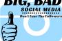 Big, Bad Social Media