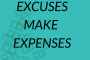 Excuses Make Expenses