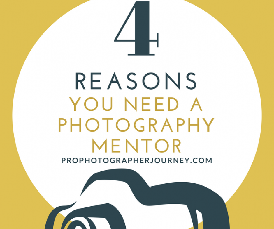 4 Reasons You Need A Photography Mentor