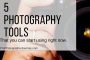 5 Photography Tools You Can Start Using Today
