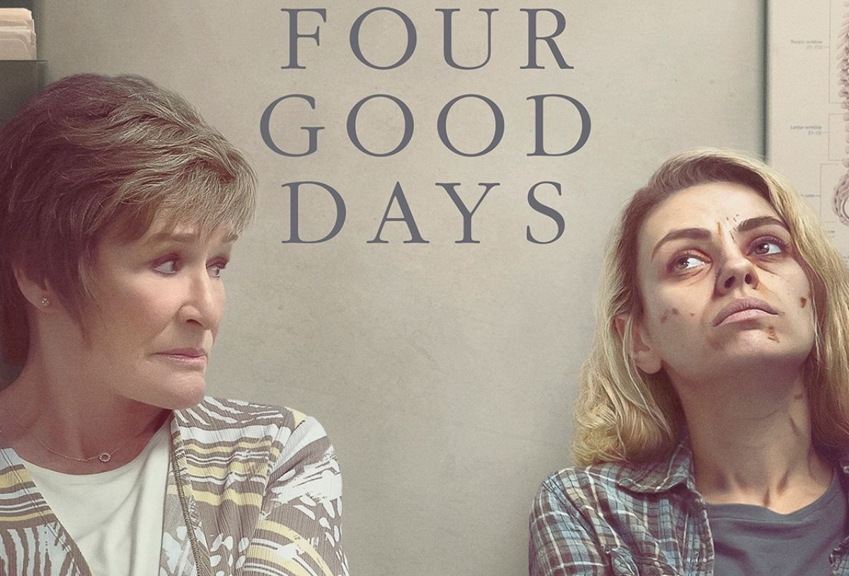 """Four Good Days"" with Glenn Close, Mila Kunis, Diane Warren"