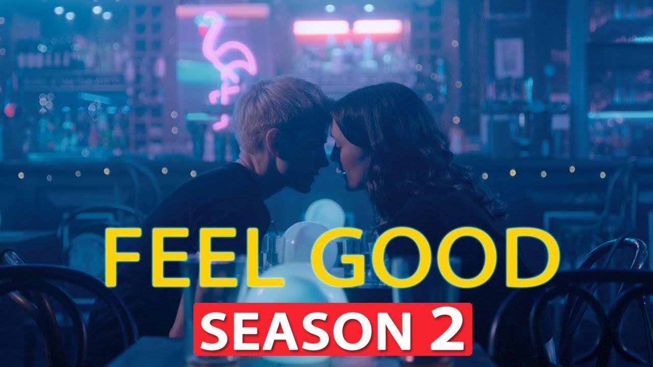"""""""Feel Good"""" Season 2 (Final Season)"""