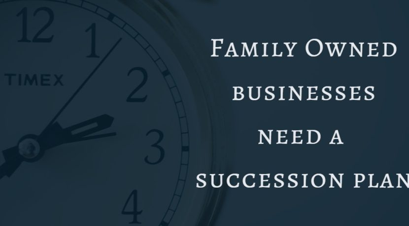 Family-owned businesses need a succession plan