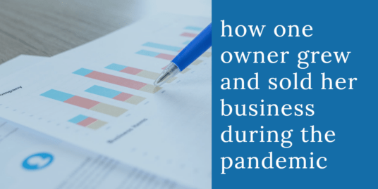 How one owner grew and sold her business during the pandemic