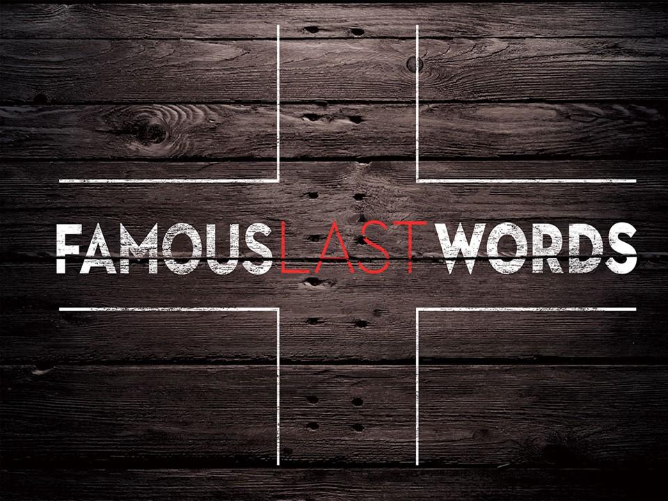 Famous Last Words: Forgiveness