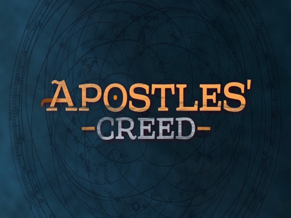 Apostle's Creed: Jesus, Christ, His only Son, our Lord