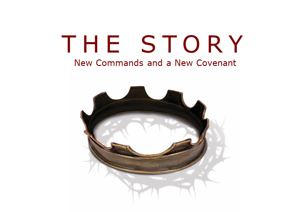 The Story: New Commands and a New Covenant Image