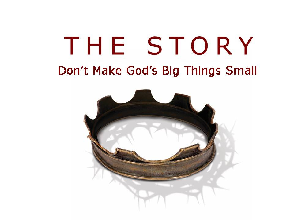 The Story: Don't Make God's Big Things Small Image