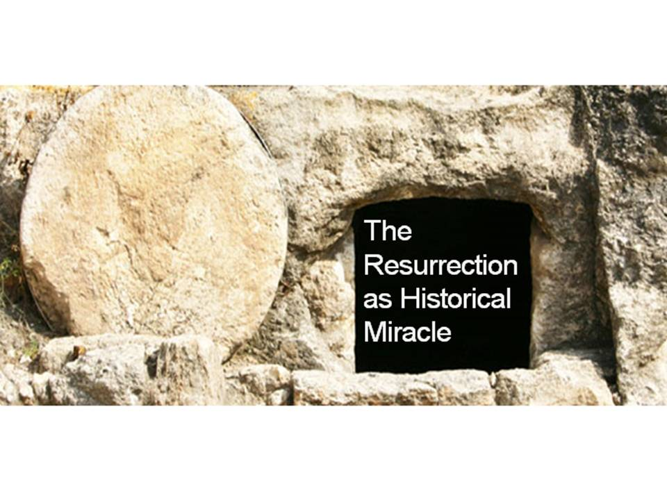 The Resurrection as Historical Miracle Image