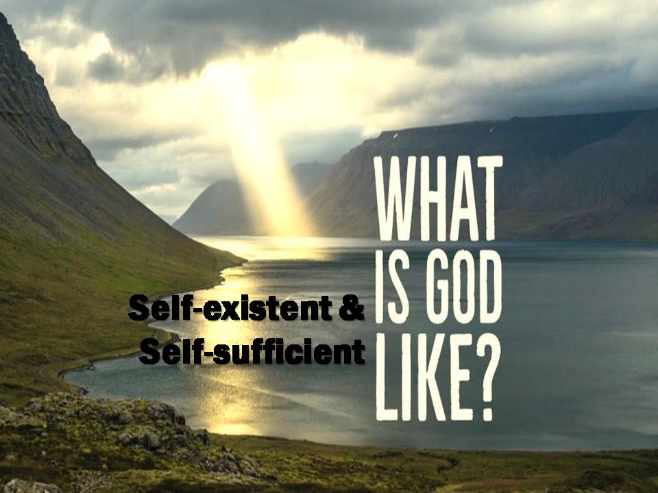 What Is God Like?: Self-existent & Self-sufficient Image
