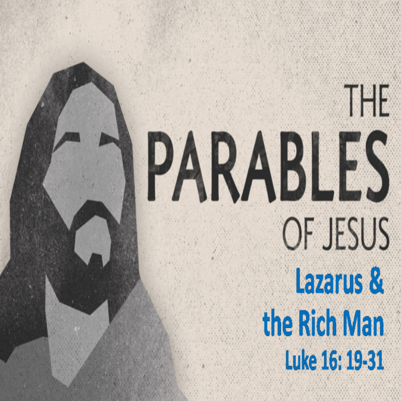The Parables of Jesus: Lazarus & The Rich Man