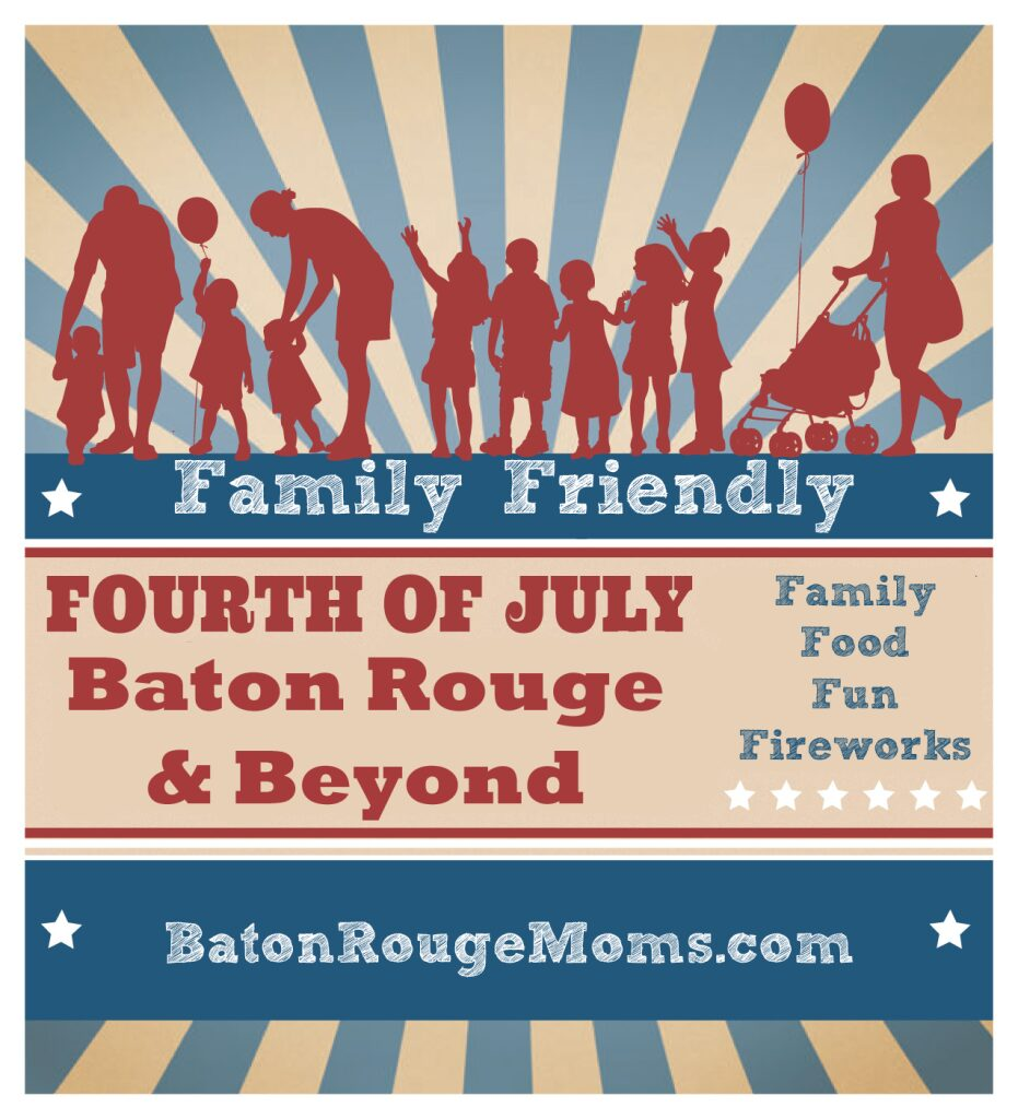 Family Friendly Baton Rouge 4th of July