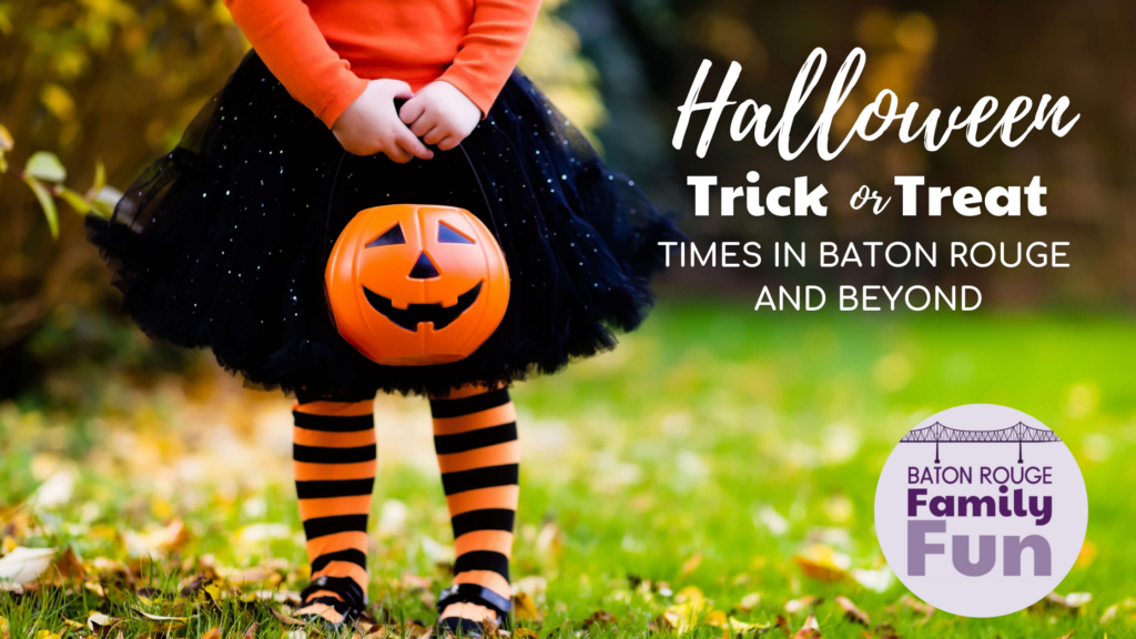 TRICK-OR-TREAT HOURS in Baton Rouge & Beyond