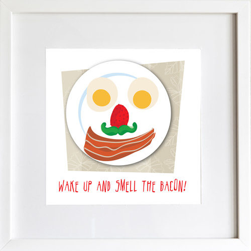 Wake Up and Smell the Bacon - Art Print by LeAnne Poindexter