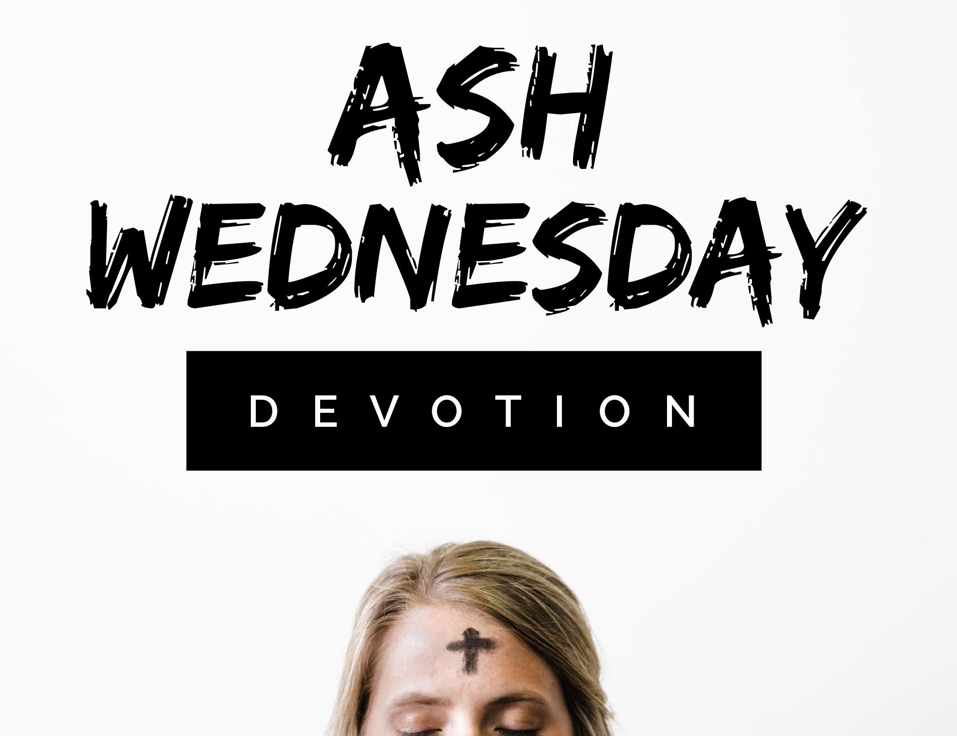 Ash Wednesday Devotion
