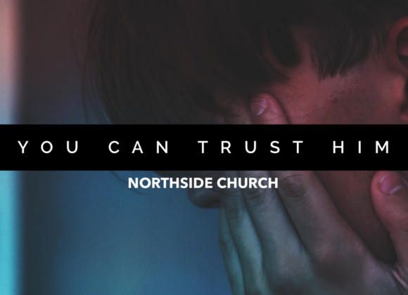 11:00 Service | You Can Trust Him