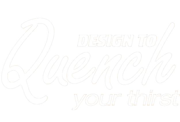 Design to Quench Your Thirst