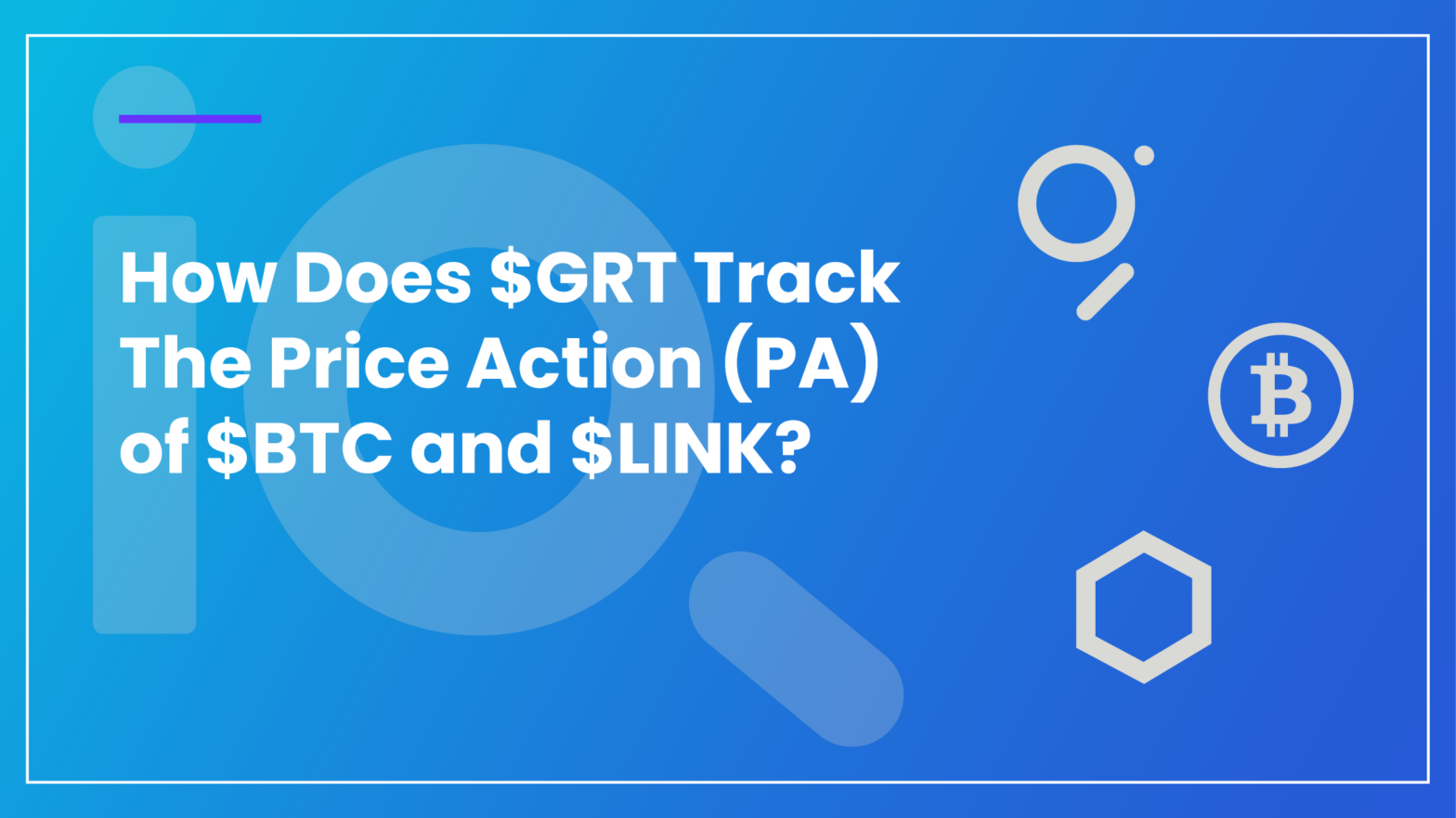 GRT and BTC and LINK