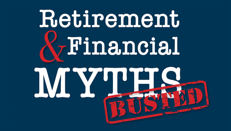 Retirement & Financial Myths Busted