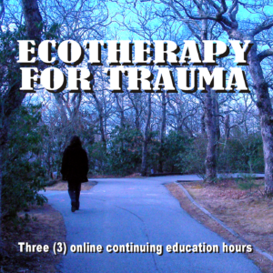 Ecotherapy for Trauma