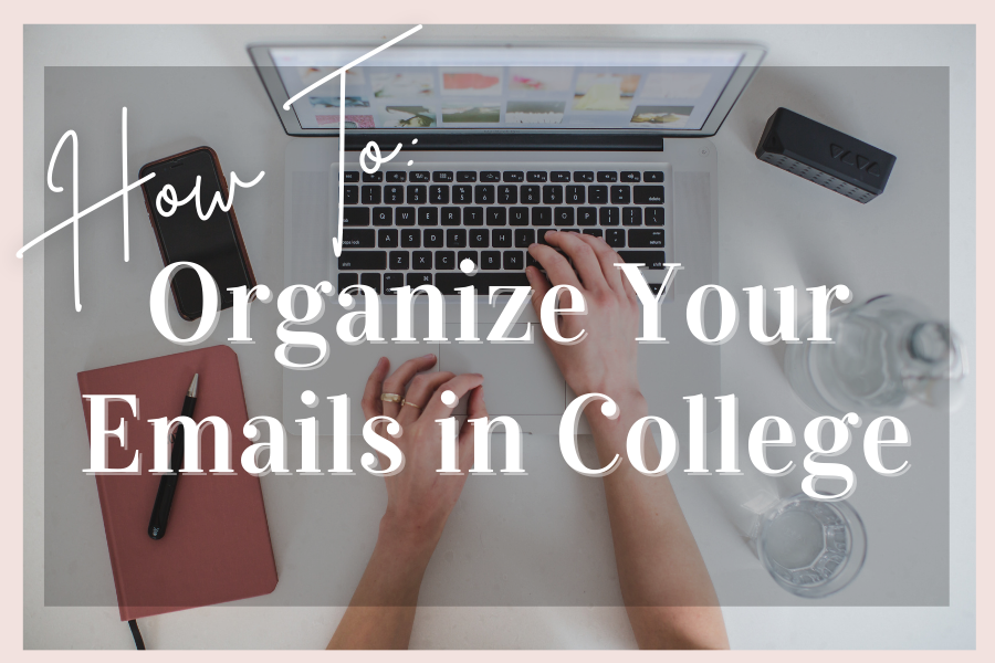 Organize your emails in college