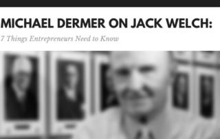 Michael Dermer, Jack Welch Entrepreneur Lessons