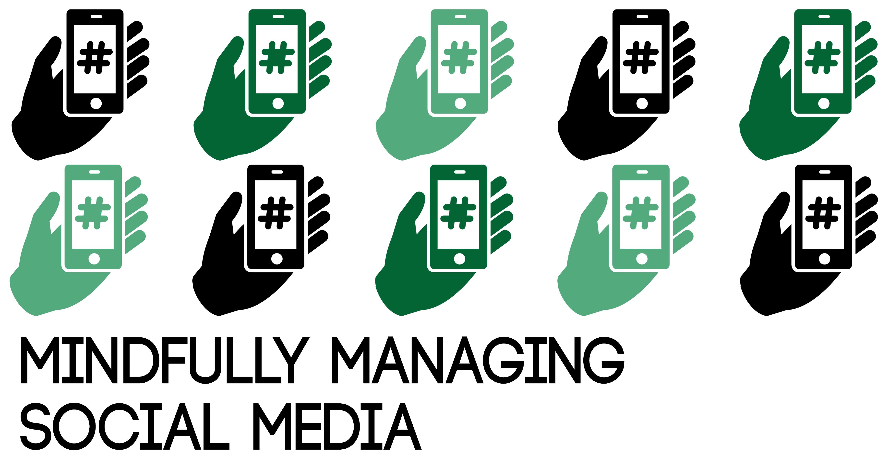 MT blog graphic mindfully managing social media