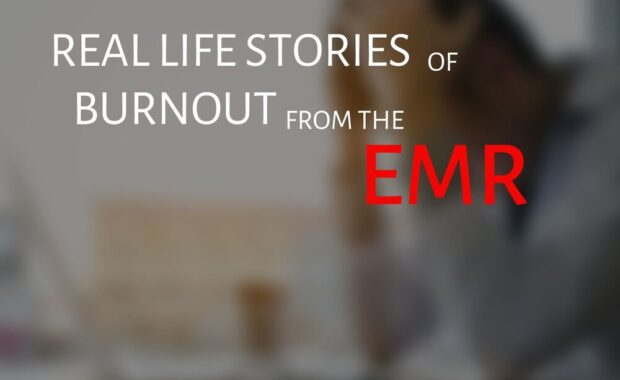 Real Life Stories of Burnout from the EMR
