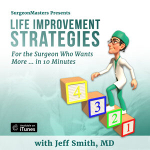 How Can I Help?! - Life improvement strategies for the surgeon who wants more ... in 10 minutes - Episode 48