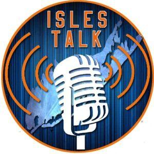 Isles Talk is BACK!