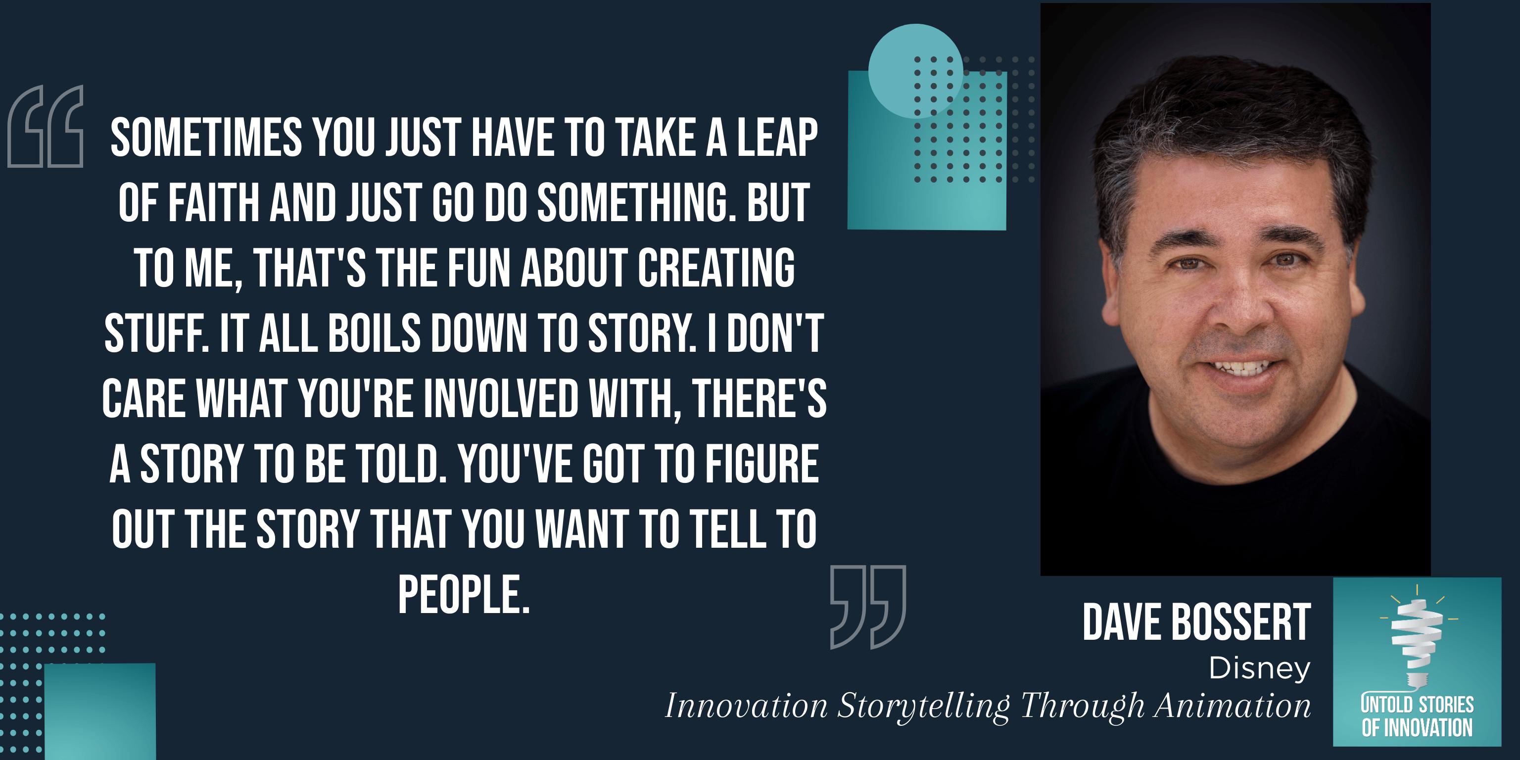 Innovation Storytelling Through Animation Dave Bossert Quote Image