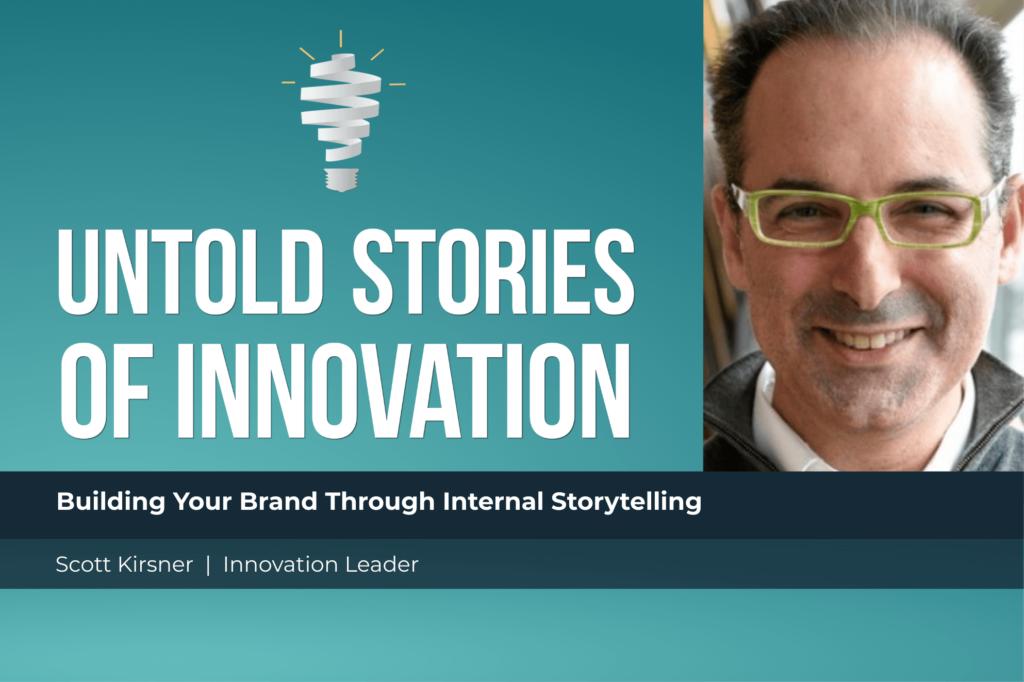 Building Your Brand Through Internal Storytelling with Scott Kirsner Header