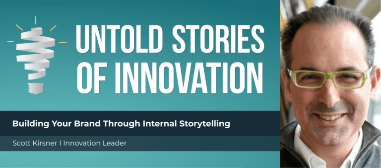 Building Your Brand Through Internal Storytelling with Scott Kirsner Feature