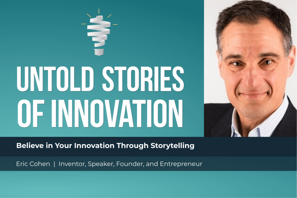 Believe in Your Innovation Through Storytelling with Eric Cohen header image