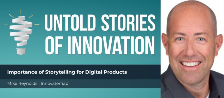 Importance of Storytelling for Digital Products with Mike Reynolds of Innovatemap featured image