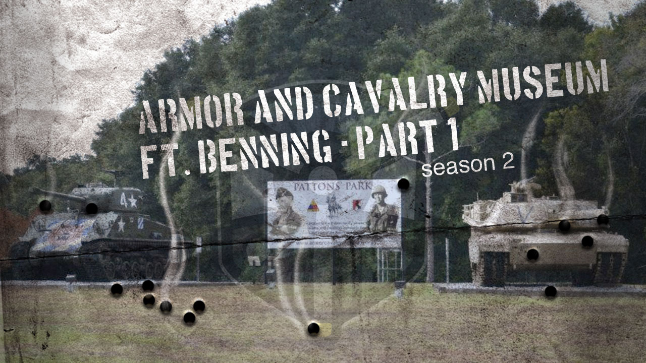 Armor and Cavalry Museum – Ft. Benning Part 1