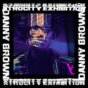 fall albums - Atrocity Exhibition- Danny Brown