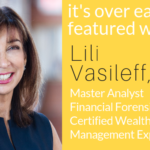 master analyst financial forensics and certified wealth management expert Weath protection management, Mediator, Litigant Expert, Divorce Financial Specialist, Financial Forensics - Lili Vasileff, CFP, MAFF, CDFA