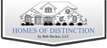 Homes of Distinction by Bob Hecker, LLC