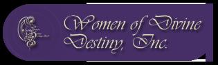 Women of Divine Destiny Inc