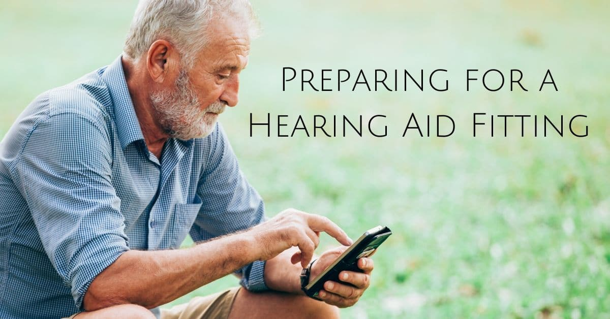 Proper Preparation for a Hearing Aid Fitting