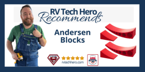 Andersen Blocks are recommended by RV Tech Hero