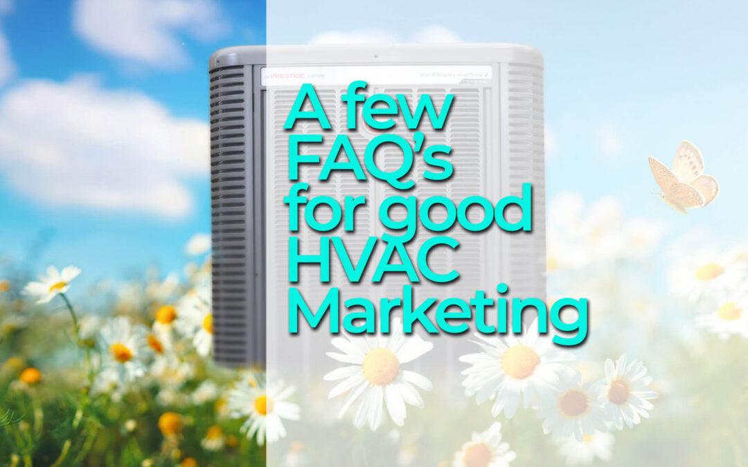 A Few FAQ's For Great HVAC Marketing