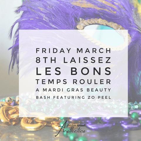 Friday, March 8th Event: Laissez Les Bons Temps Rouler. A Mardi Gras beauty bash featuring Zo Peel