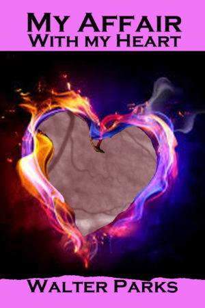 My Affair with my Heart