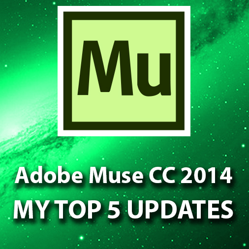 My Top 5 Favorite Updates For Adobe Muse CC 2014