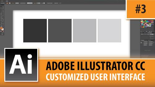 Adobe Illustrator Creative Cloud – Customized User Interface – Episode #3