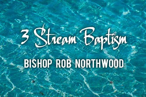 3 Stream Baptism